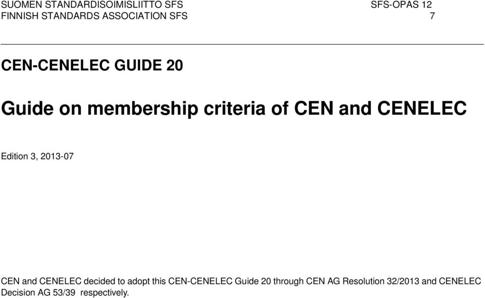 and CENELEC decided to adopt this CEN-CENELEC Guide 20 through