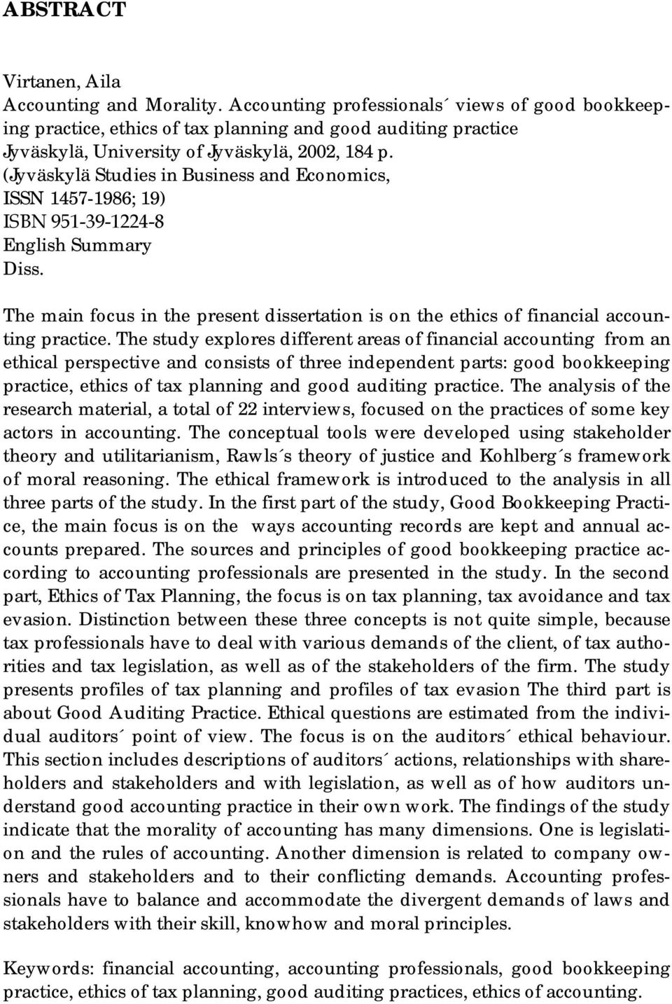 (Jyväskylä Studies in Business and Economics, ISSN 1457-1986; 19) ISBN 951-39-1224-8 English Summary Diss. The main focus in the present dissertation is on the ethics of financial accounting practice.