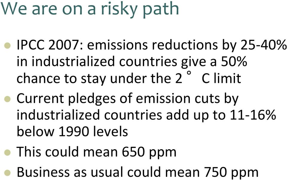 Current pledges of emission cuts by industrialized countries add up to