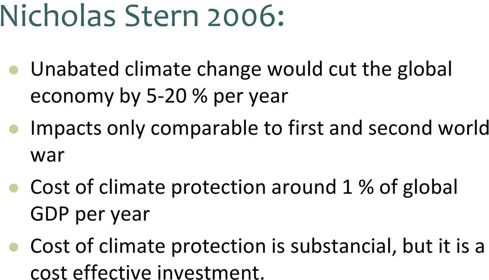 world war Costof climateprotectionaround1 % of global GDP per year