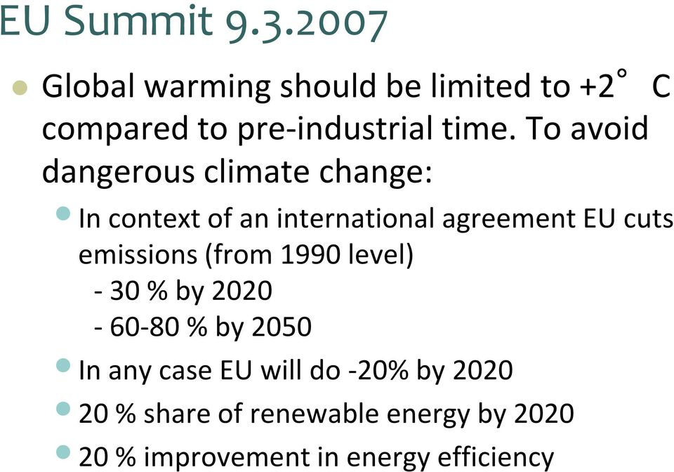 To avoid dangerous climate change: In context of an international agreement EU cuts