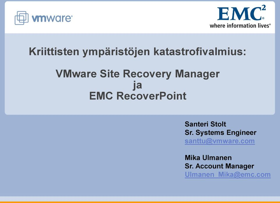 Santeri Stolt Sr. Systems Engineer santtu@vmware.