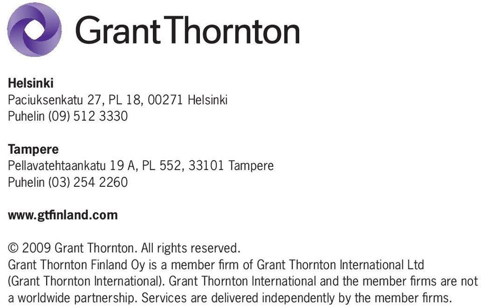 Grant Thornton Finland Oy is a member fi rm of Grant Thornton International Ltd (Grant Thornton International).