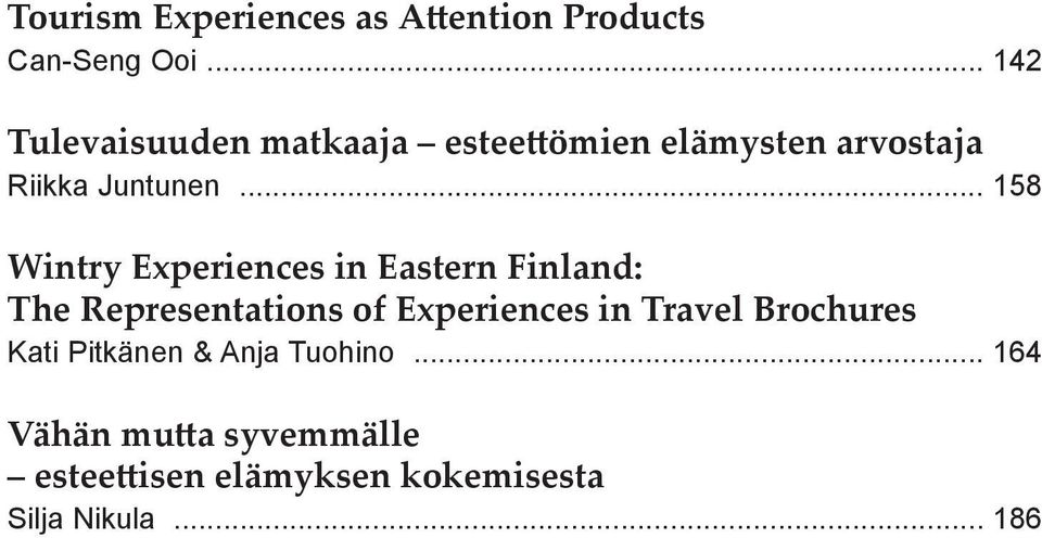 .. 158 Wintry Experiences in Eastern Finland: The Representations of Experiences in