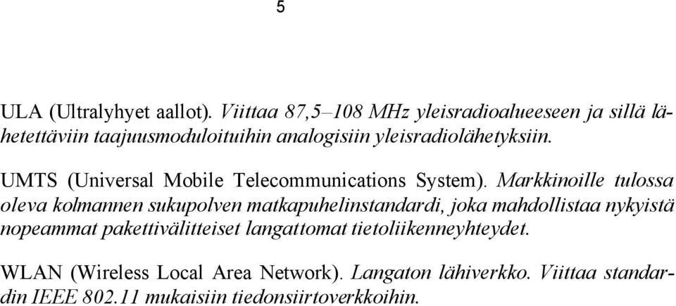 UMTS (Universal Mobile Telecommunications System).