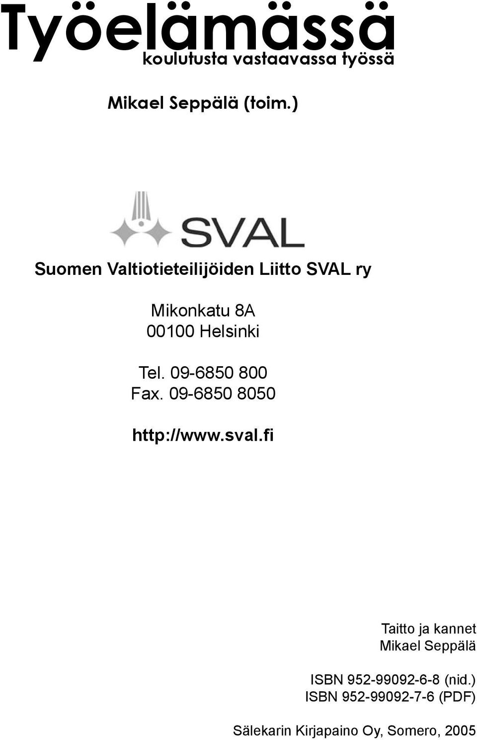 09-6850 800 Fax. 09-6850 8050 http://www.sval.