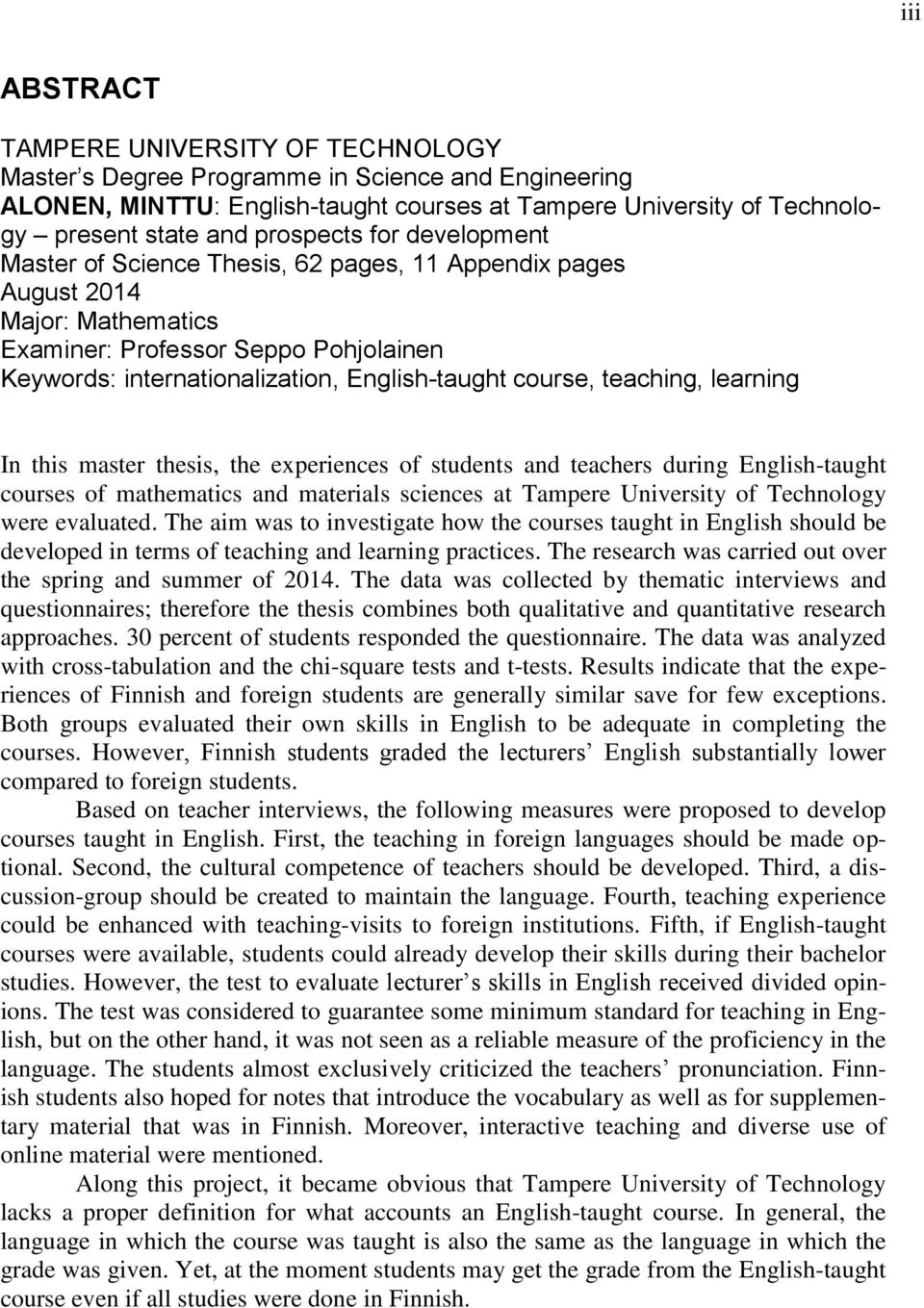 course, teaching, learning In this master thesis, the experiences of students and teachers during English-taught courses of mathematics and materials sciences at Tampere University of Technology were