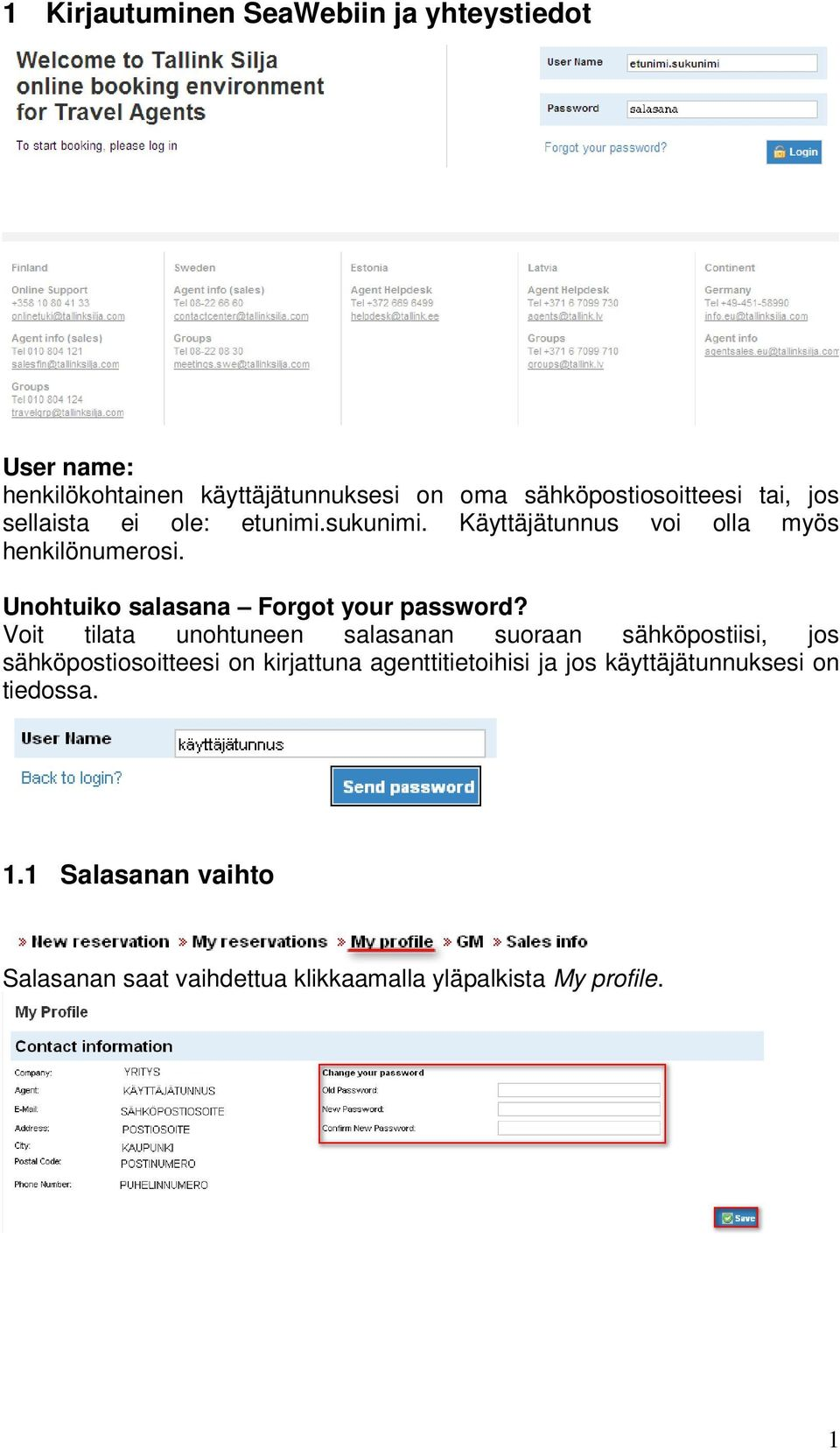 Unohtuiko salasana Forgot your password?