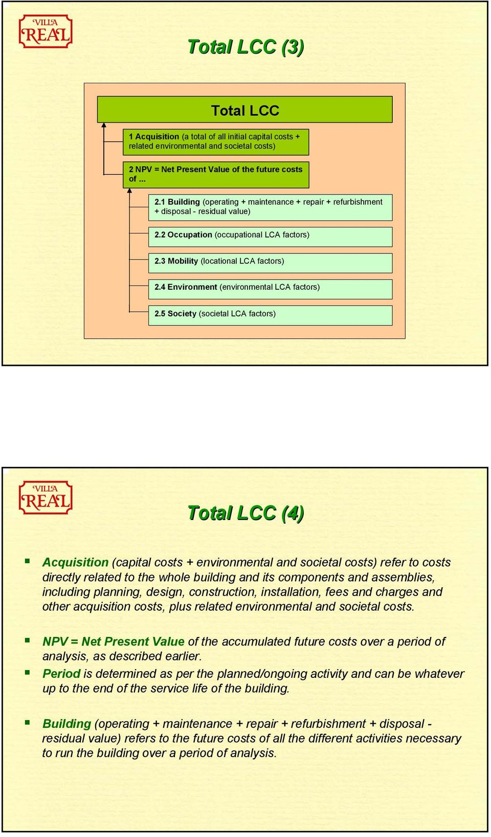 3 Mobility (locational LCA factors) 2.4 Environment (environmental LCA factors) 2.