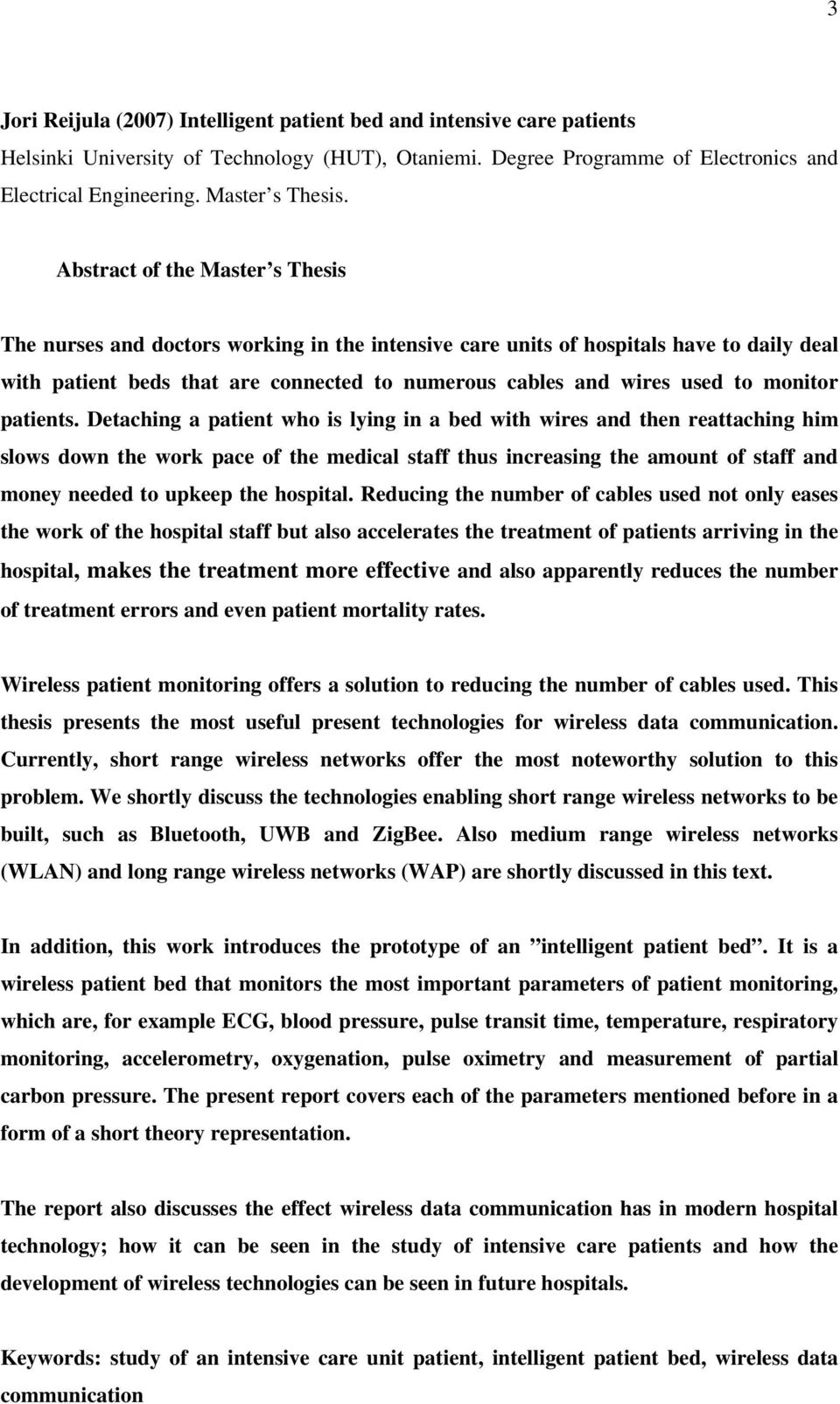 Abstract of the Master s Thesis The nurses and doctors working in the intensive care units of hospitals have to daily deal with patient beds that are connected to numerous cables and wires used to