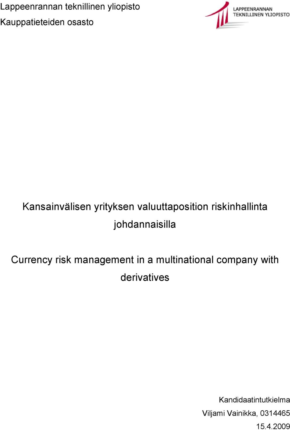 johdannaisilla Currency risk management in a multinational