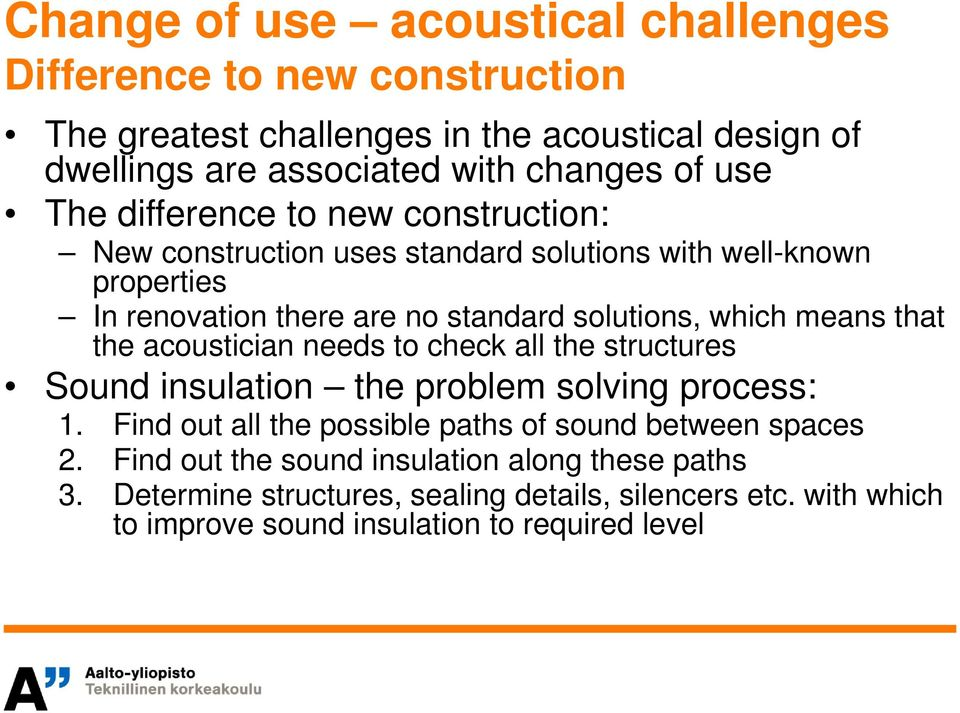 means that the acoustician needs to check all the structures Sound insulation the problem solving process: 1.