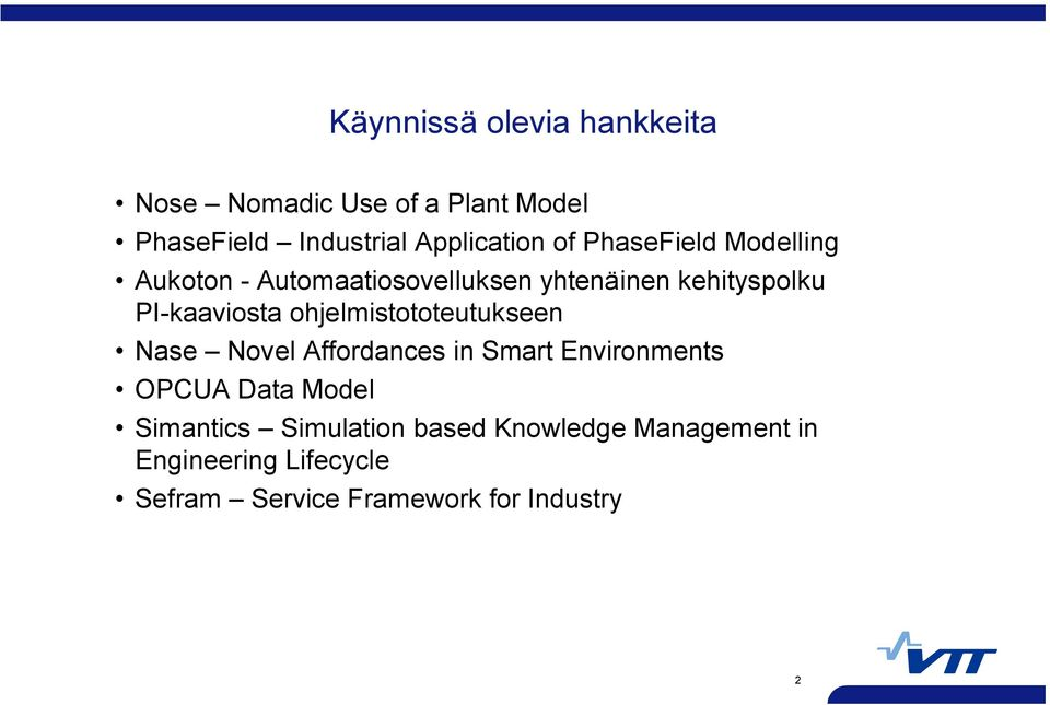 ohjelmistototeutukseen Nase Novel Affordances in Smart Environments OPCUA Data Model Simantics