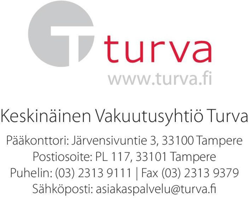 117, 33101 Tampere Puhelin: (03) 2313 9111 Fax