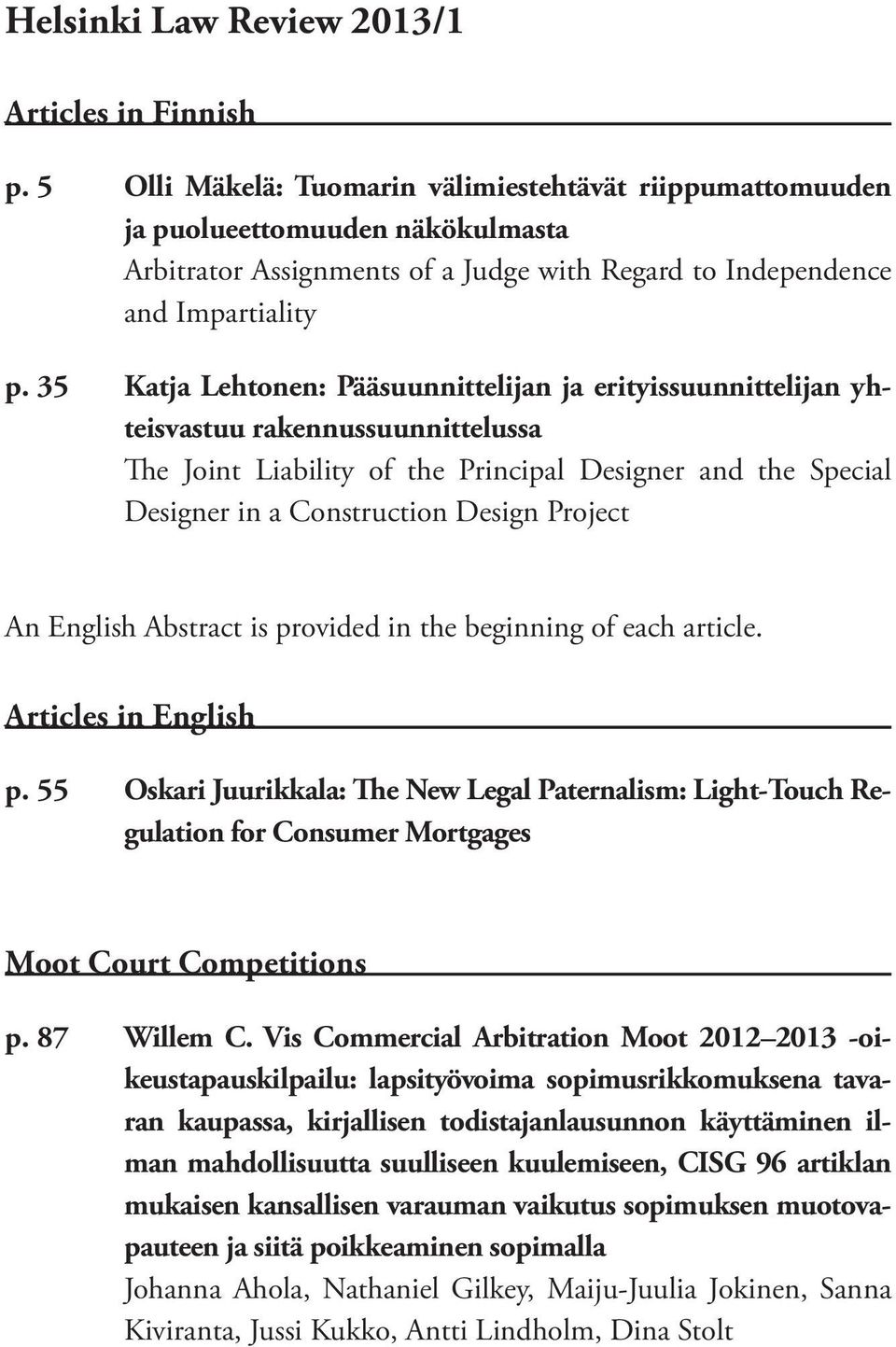 35 Katja Lehtonen: Pääsuunnittelijan ja erityissuunnittelijan yhteisvastuu rakennussuunnittelussa The Joint Liability of the Principal Designer and the Special Designer in a Construction Design