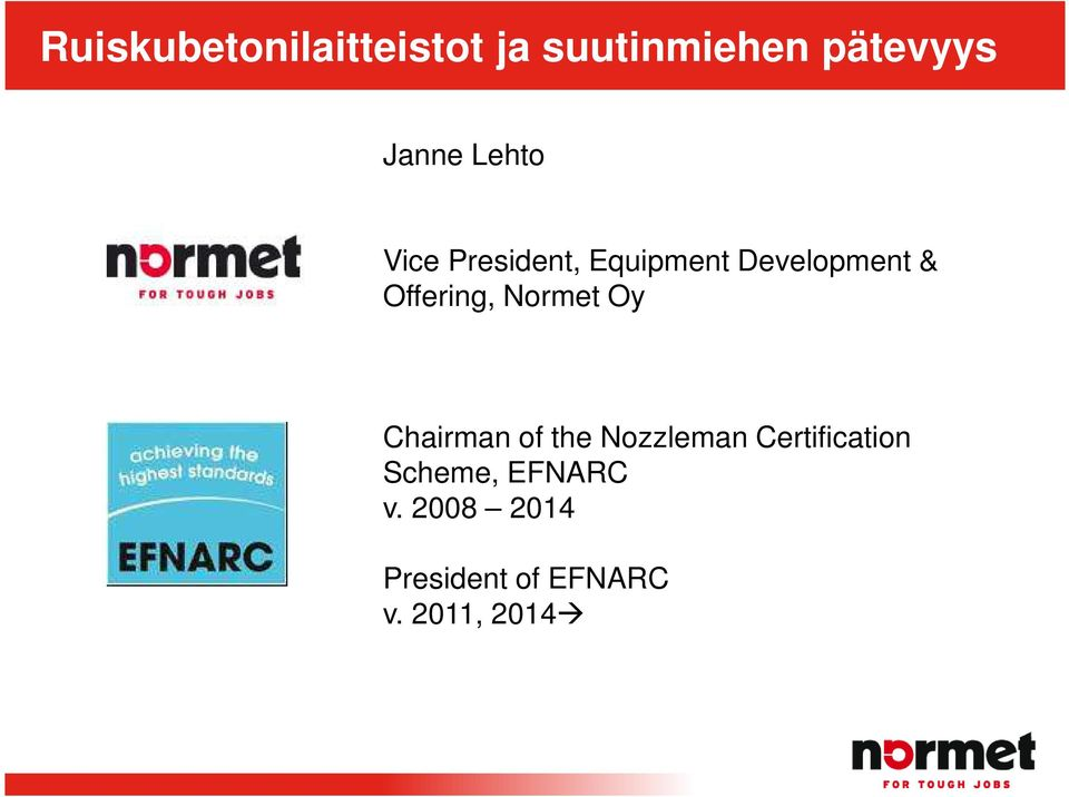 Normet Oy Chairman of the Nozzleman Certification