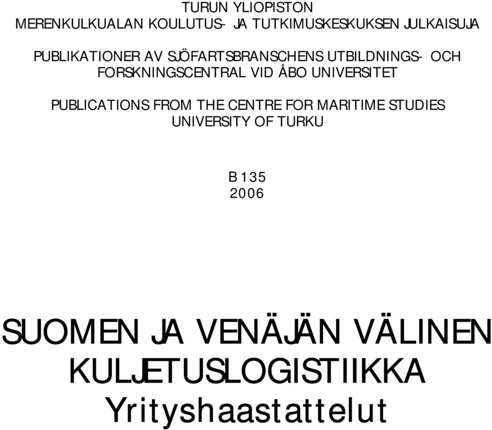 ÅBO UNIVERSITET PUBLICATIONS FROM THE CENTRE FOR MARITIME STUDIES UNIVERSITY