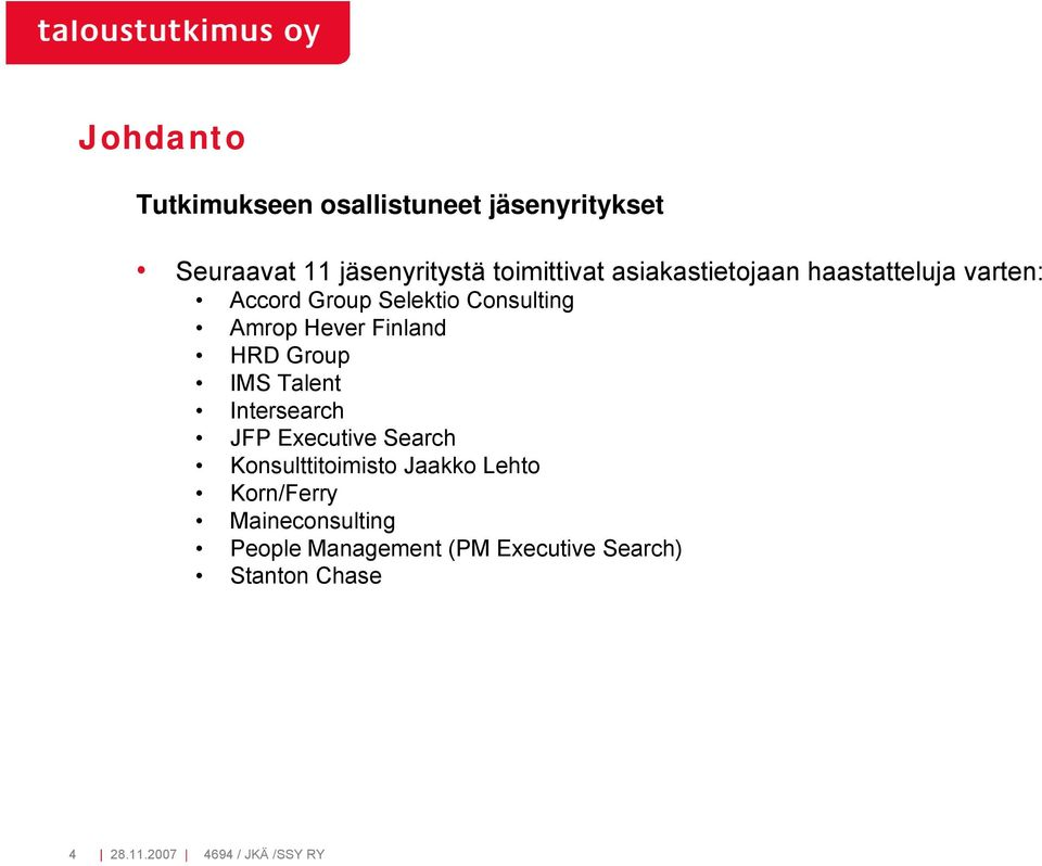 HRD Group IMS Talent Intersearch JFP Executive Search Konsulttitoimisto Jaakko Lehto
