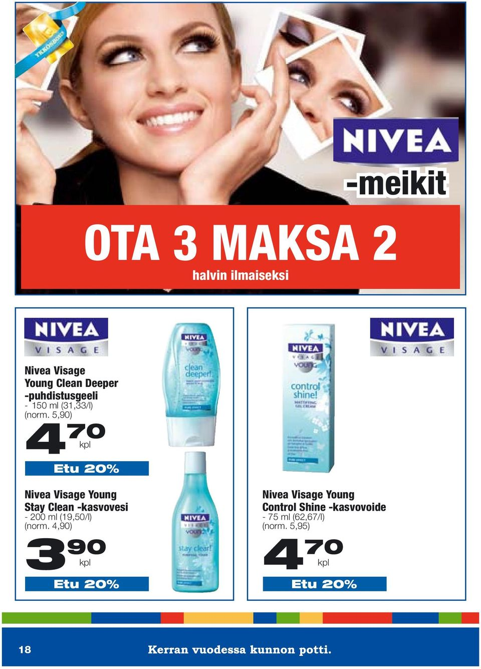 5,90) 4 70 kpl Etu 20% Nivea Visage Young Stay Clean -kasvovesi - 200 ml