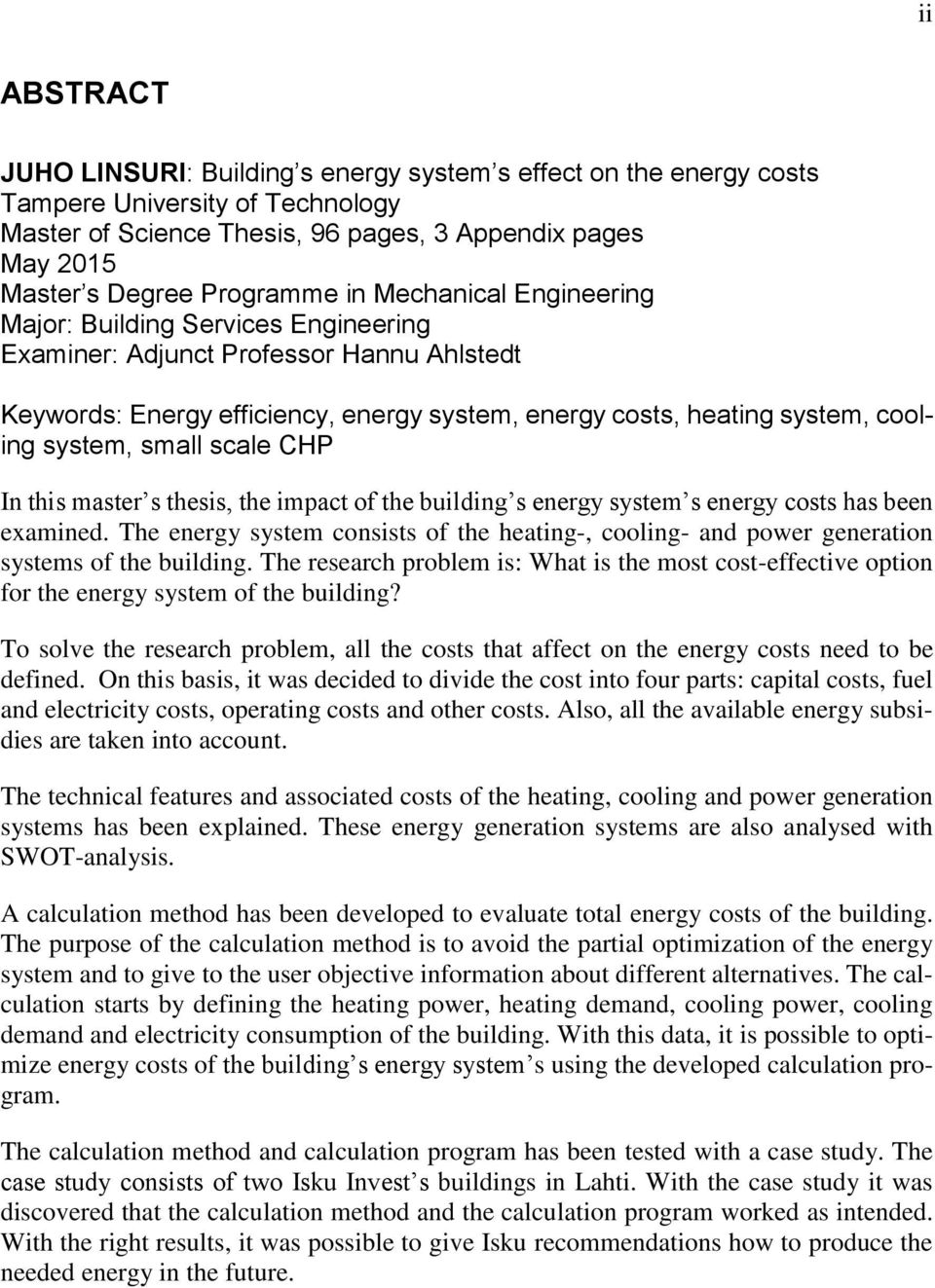 system, small scale CHP In this master s thesis, the impact of the building s energy system s energy costs has been examined.