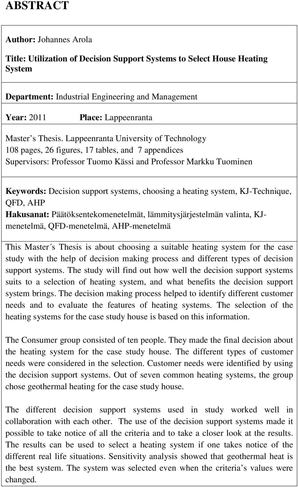 Lappeenranta University of Technology 108 pages, 26 figures, 17 tables, and 7 appendices Supervisors: Professor Tuomo Kässi and Professor Markku Tuominen Keywords: Decision support systems, choosing