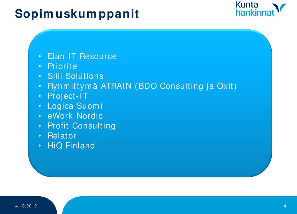 Consulting ja Oxit) Project-IT Logica Suomi