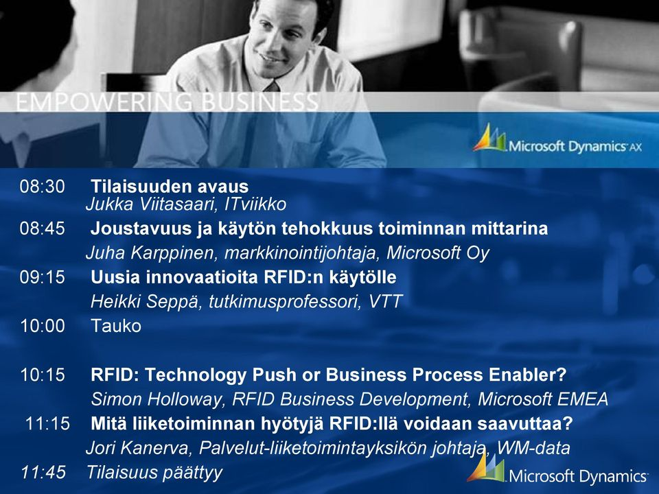 10:15 RFID: Technology Push or Business Process Enabler?