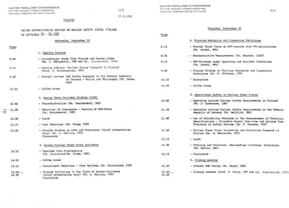 SH SEMINAR ON NUCLEAR SAfETY, ESPOO, FINLAND ON SEPTEHBER 29-30, 1982 Ti:ne: Thursday, September 30 Wednesday, September 29 4. Fracture Mechanics and Insoection Tec.'mi.ques Time: 9.00 9.15 9.45 10.