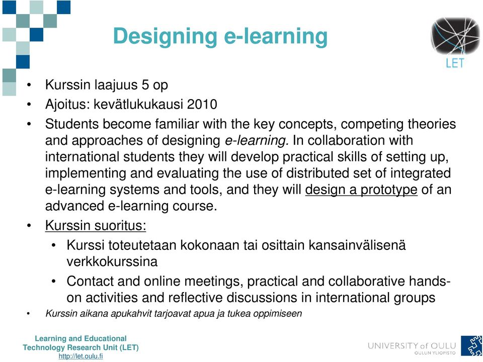 systems and tools, and they will design a prototype of an advanced e-learning course.