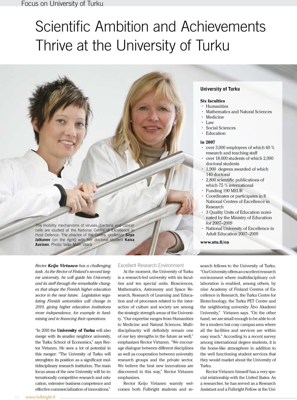 The director of the Centre, professor Sirpa Jalkanen (on the right) with her doctoral student Kaisa Auvinen.