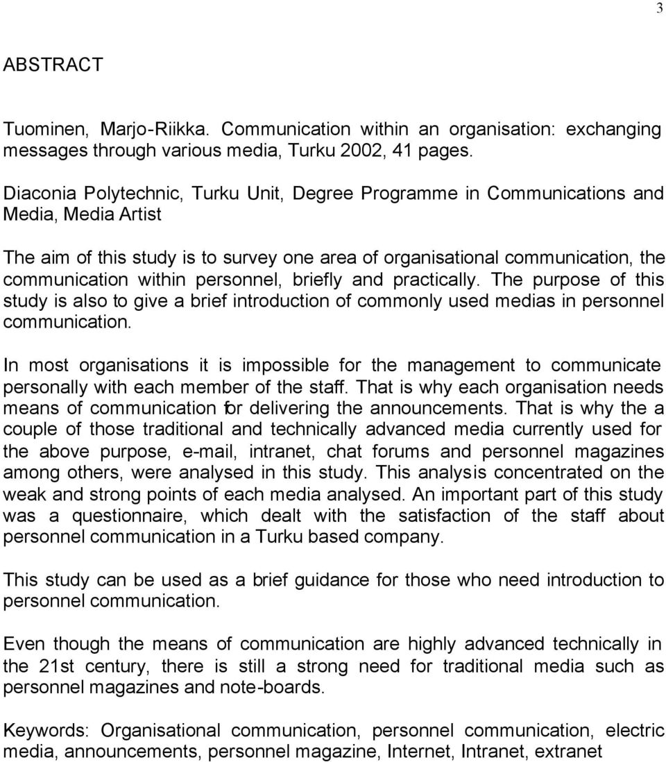 personnel, briefly and practically. The purpose of this study is also to give a brief introduction of commonly used medias in personnel communication.