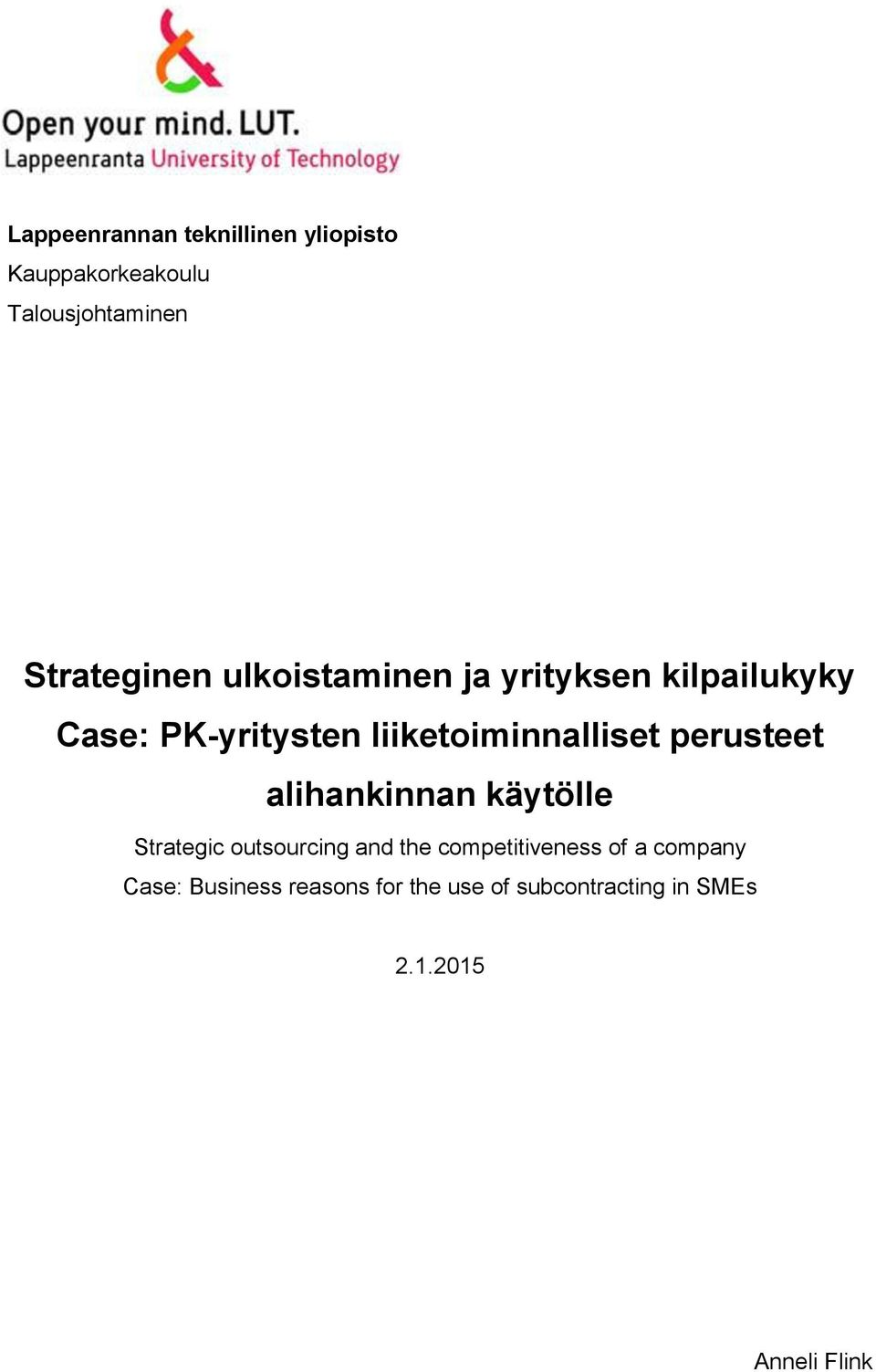 perusteet alihankinnan käytölle Strategic outsourcing and the competitiveness of a