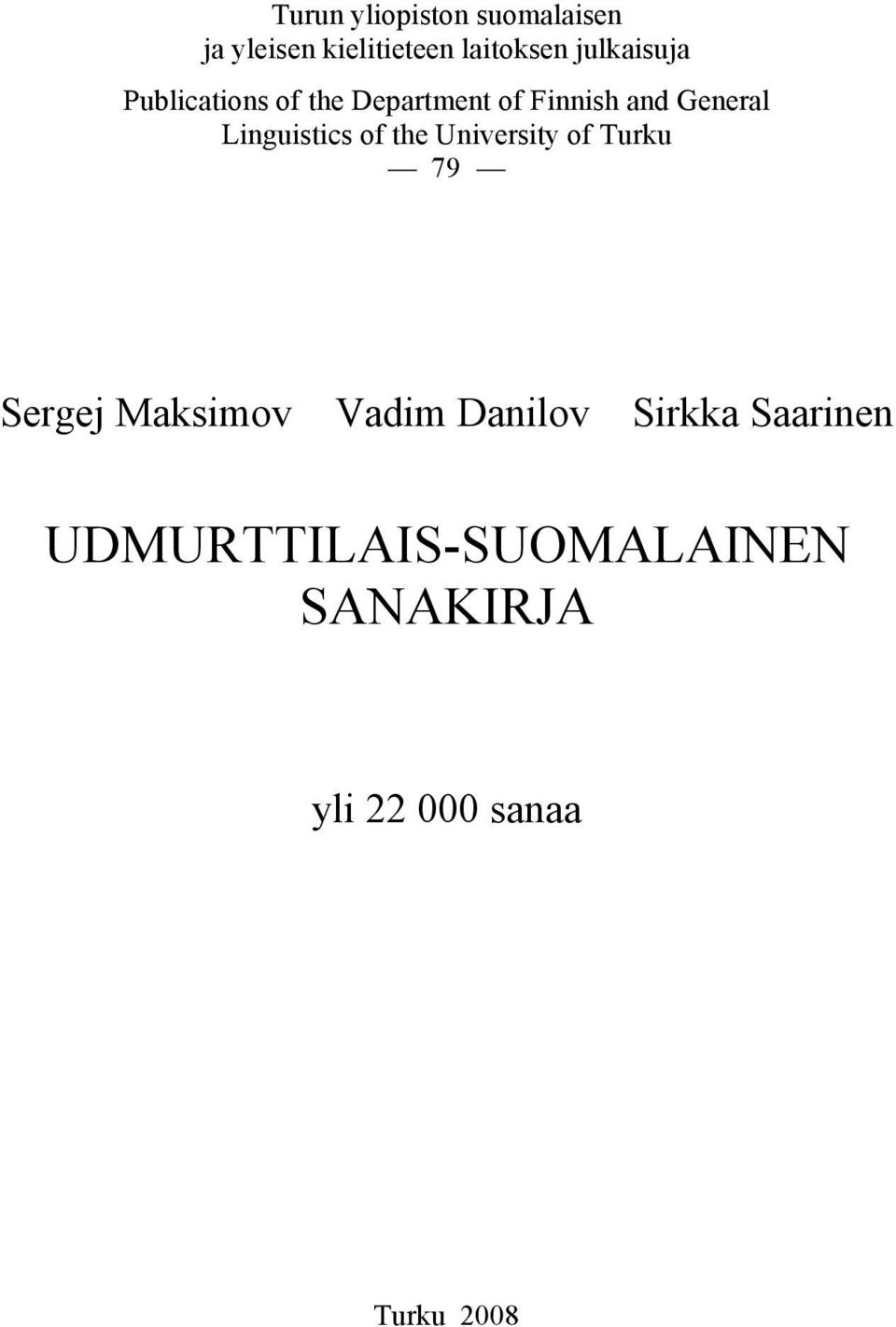 Linguistics of the University of Turku 79 Sergej Maksimov Vadim