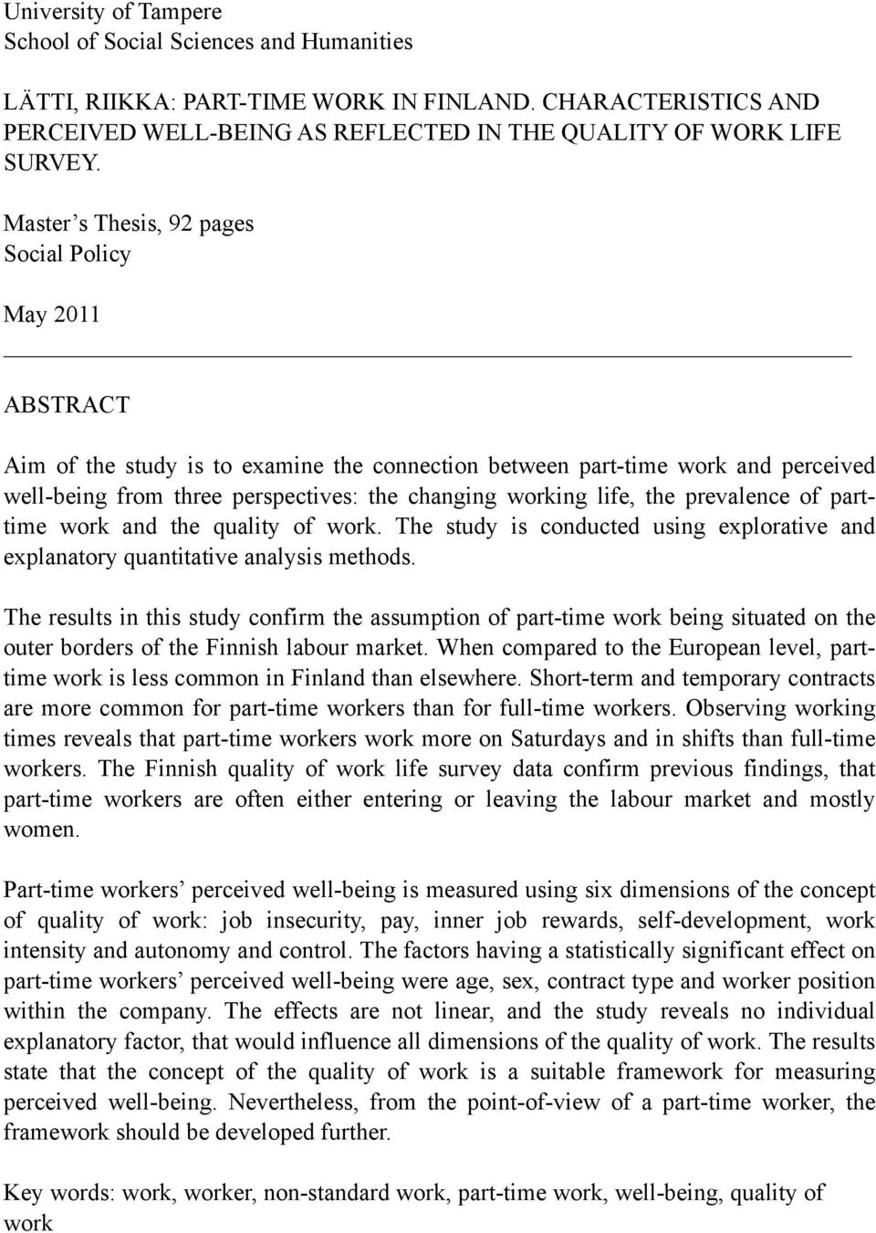 life, the prevalence of parttime work and the quality of work. The study is conducted using explorative and explanatory quantitative analysis methods.