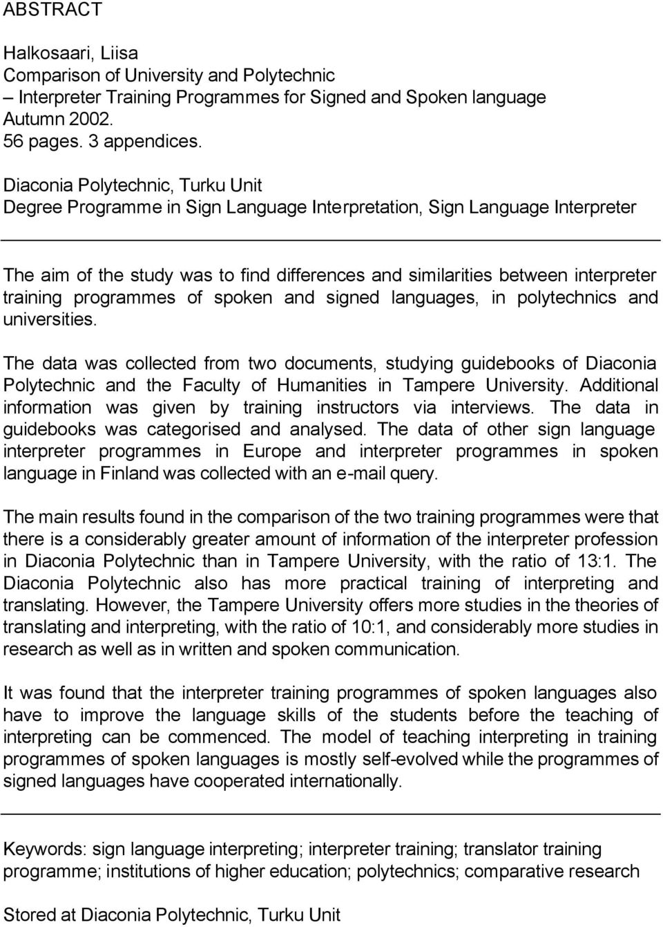 programmes of spoken and signed languages, in polytechnics and universities.