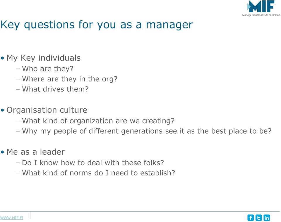 Organisation culture What kind of organization are we creating?