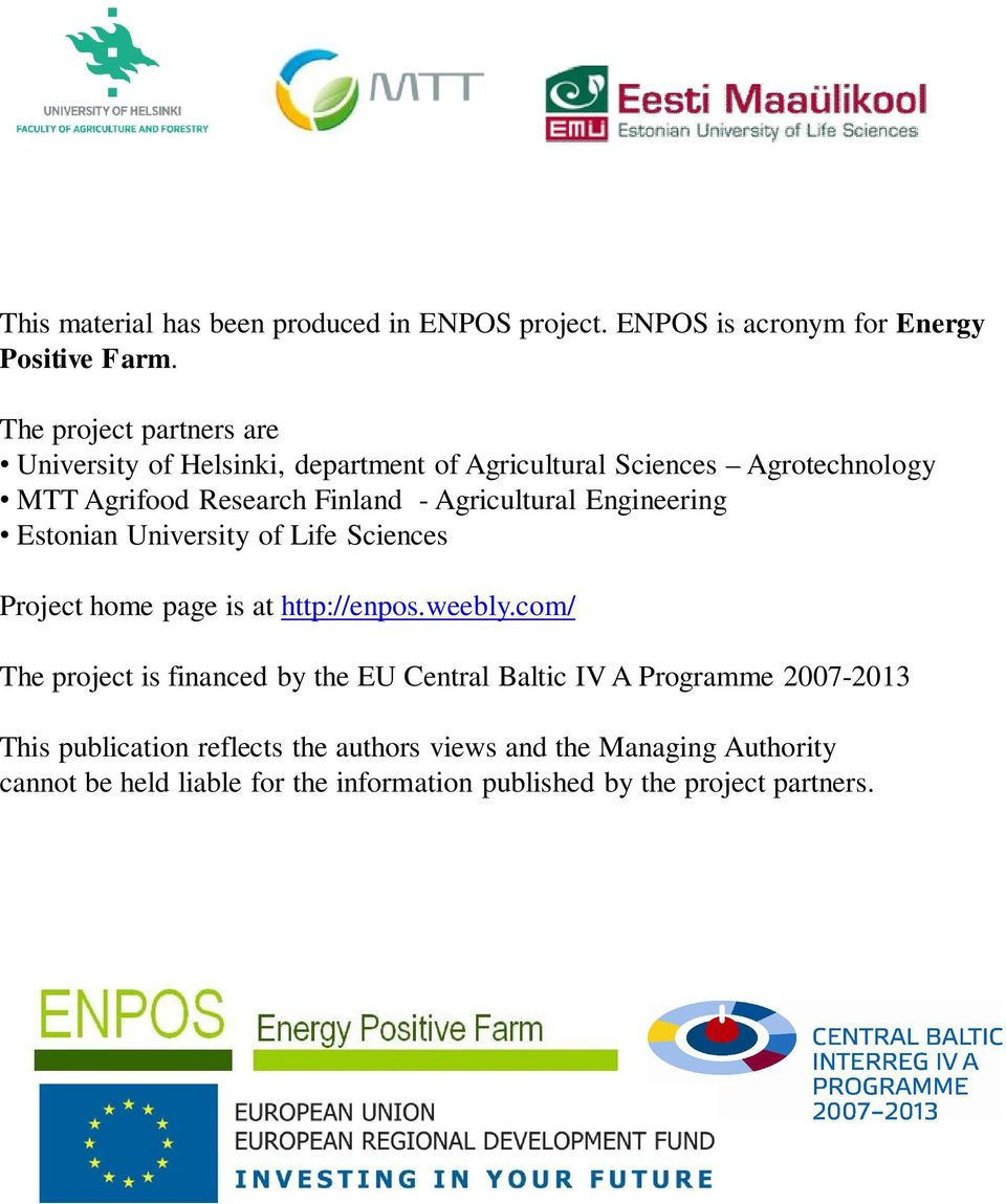 Agricultural Engineering Estonian University of Life Sciences Project home page is at http://enpos.weebly.