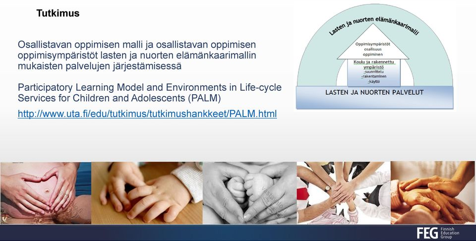 järjestämisessä Participatory Learning Model and Environments in Life-cycle