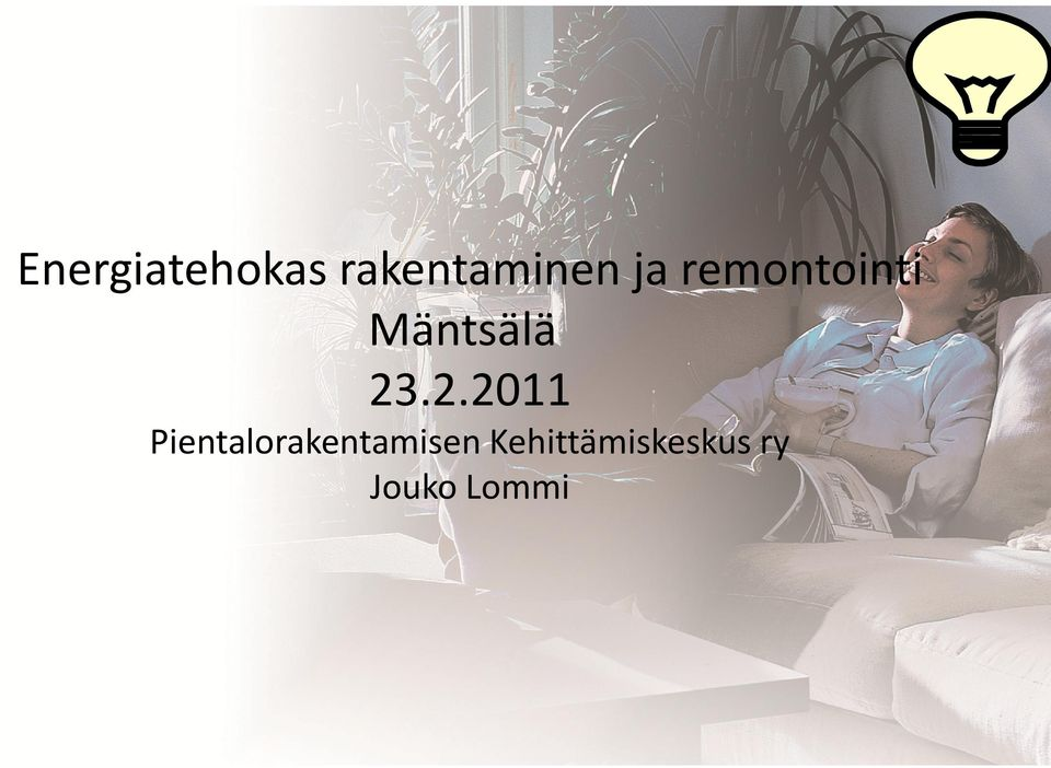 .2.2011 Pientalorakentamisen