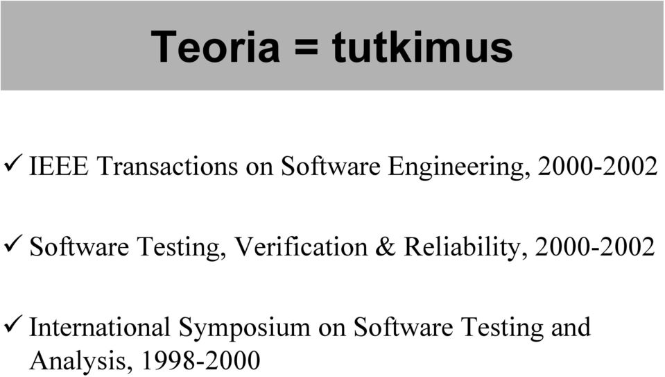 Verification & Reliability, 2000-2002
