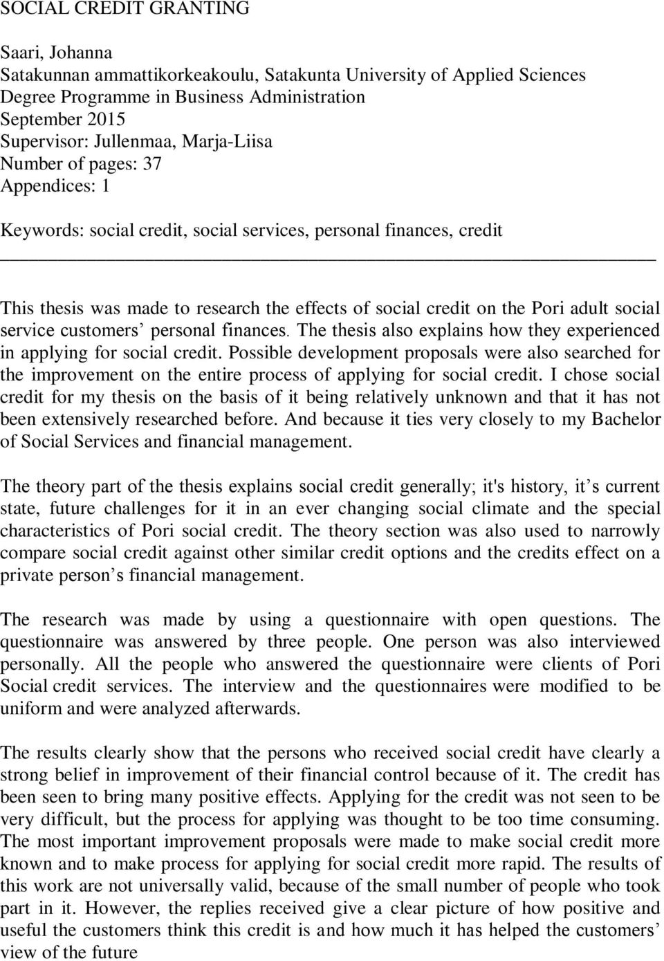 social service customers personal finances. The thesis also explains how they experienced in applying for social credit.