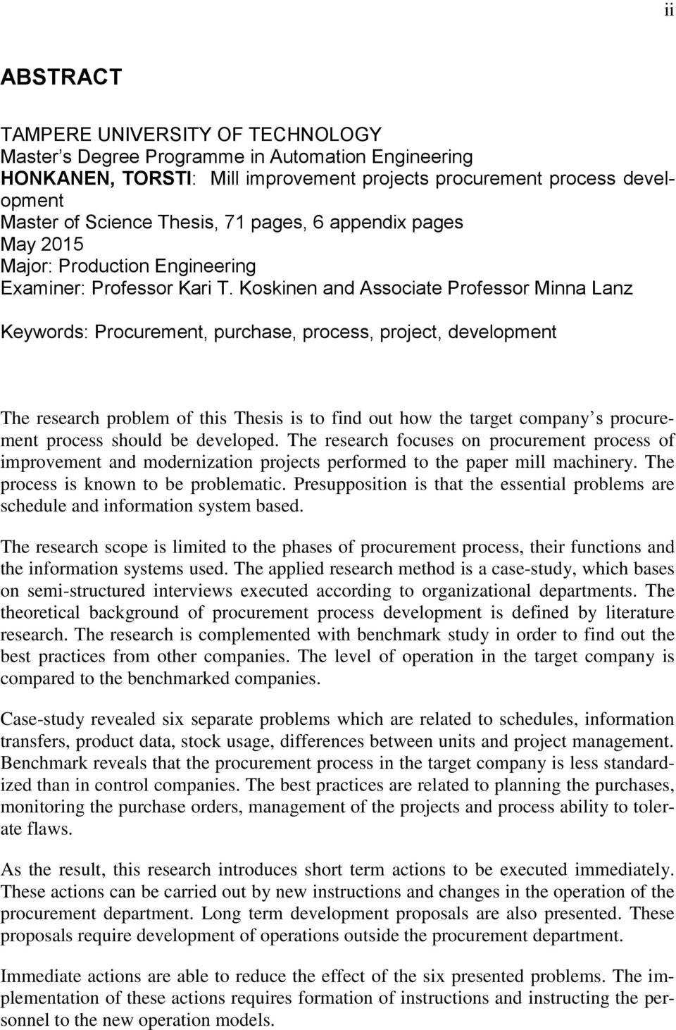 Koskinen and Associate Professor Minna Lanz Keywords: Procurement, purchase, process, project, development The research problem of this Thesis is to find out how the target company s procurement