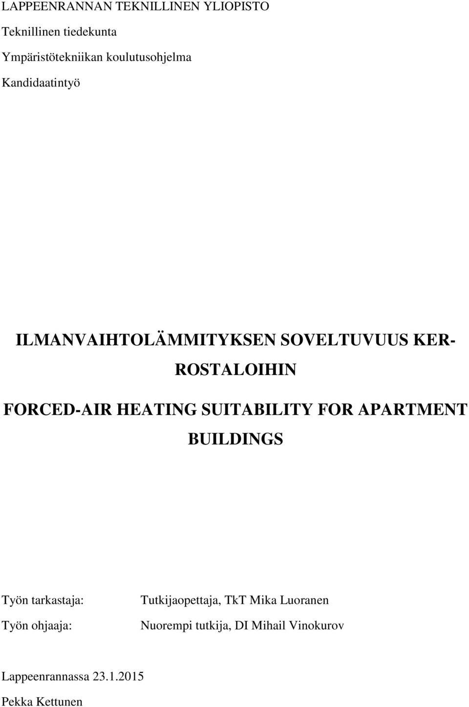 FORCED-AIR HEATING SUITABILITY FOR APARTMENT BUILDINGS Työn tarkastaja: Työn ohjaaja: