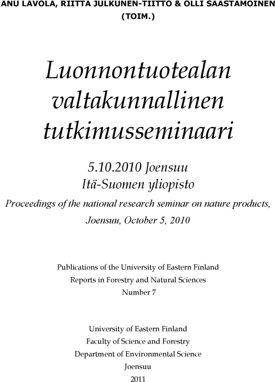2010 Joensuu Itä-Suomen yliopisto Proceedings of the national research seminar on nature products, Joensuu,