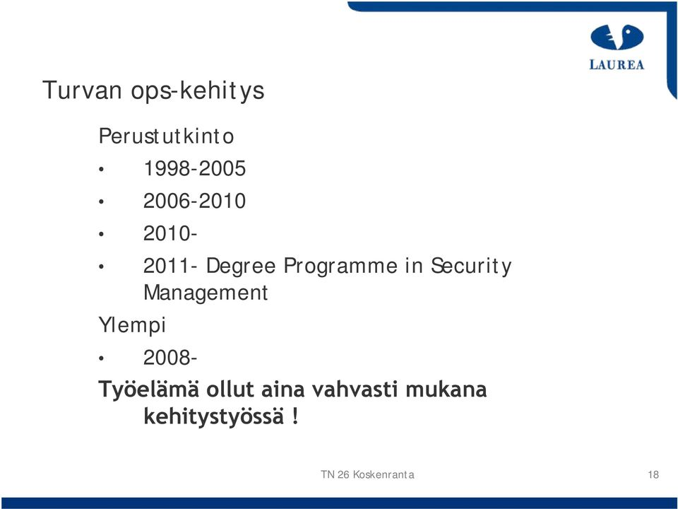 Security Management Ylempi 2008- Työelämä