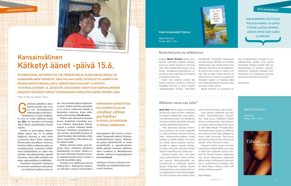 International Network for the Prevention of Elder Abuse (INPEA) on kansainvälinen verkosto, joka haluaa lisätä tietoisuutta ikääntyviin kohdistuvasta väkivallasta.