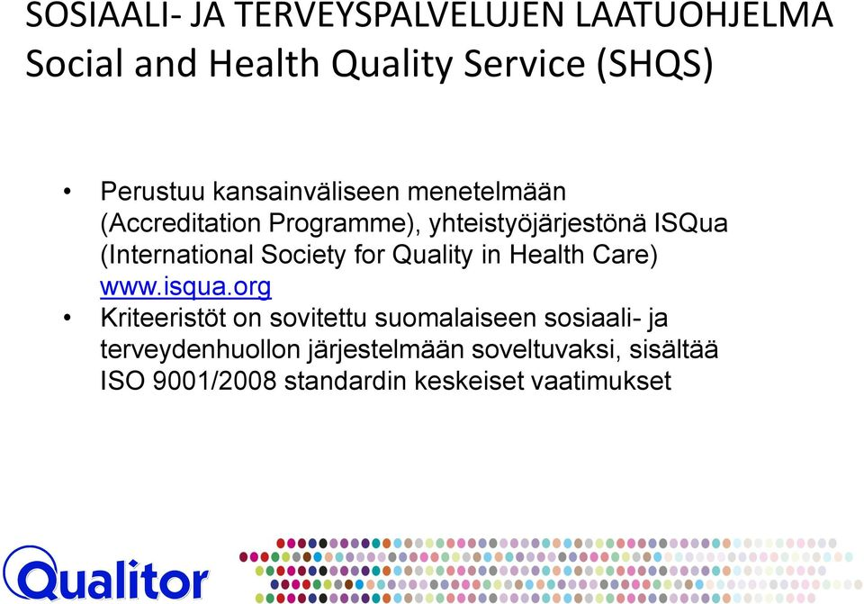 Society for Quality in Health Care) www.isqua.
