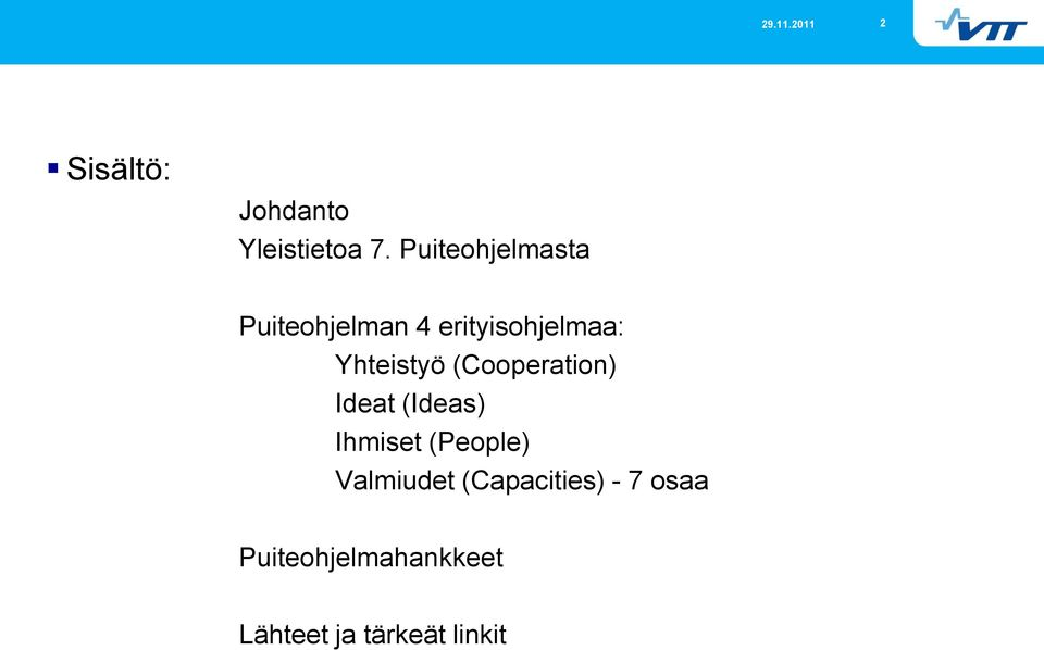Yhteistyö (Cooperation) Ideat (Ideas) Ihmiset (People)