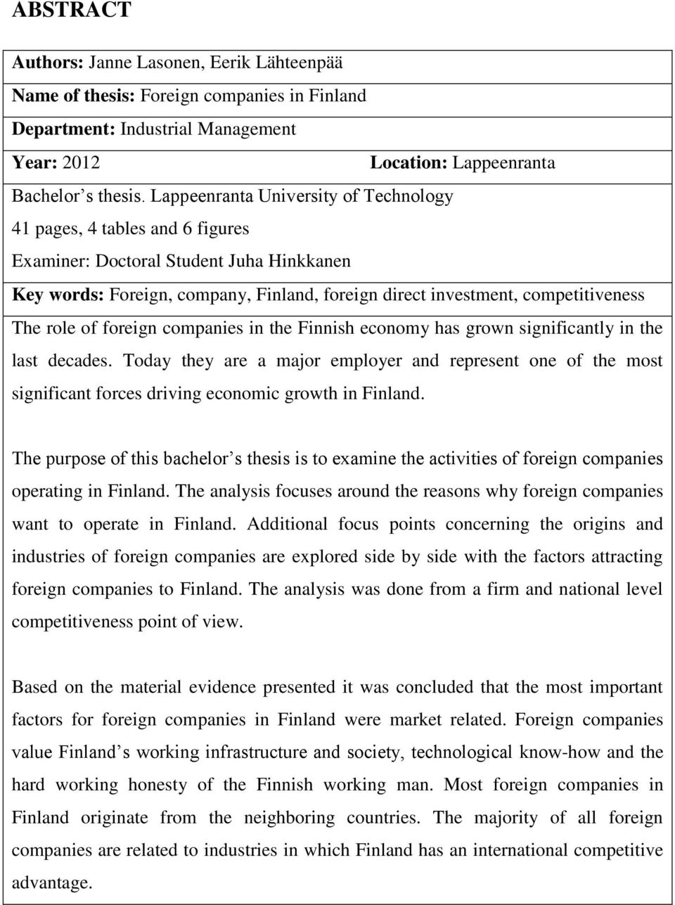 role of foreign companies in the Finnish economy has grown significantly in the last decades.