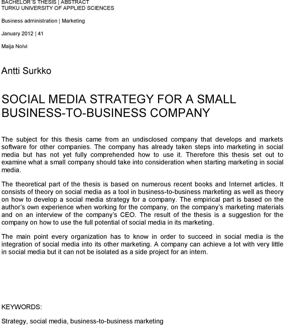 The company has already taken steps into marketing in social media but has not yet fully comprehended how to use it.
